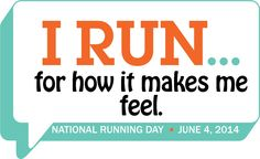 Happy National running day! Reasons why I run!