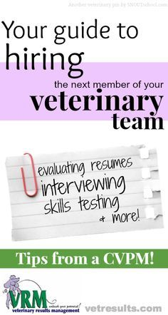 Manager looking for a new vet tech, veterinarian, receptionist etc? CVPM, Pam, explains tips for the hiring process at your veterinary hospital at www.vetresults.com