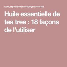 Huile essentielle de tea tree : 18 façons de l'utiliser