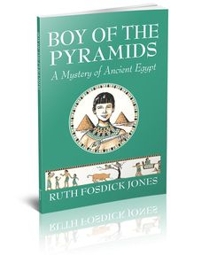 Boy of the Pyramids: A Mystery of Ancient Egypt (6-7-8Y) [Ancient] [Readers]