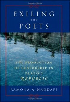 Exiling the poets : the production of censorship in Plato's Republic / Ramona A. Naddaff - Chicago : University of Chicago Press, cop. 2002