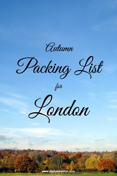 If you're traveling to the UK in the fall, here's my essential autumn packing list for London. You'll be glad you brought these 5 items.