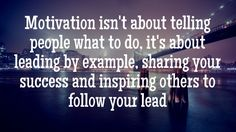 Check out my new PixTeller design! :: Motivation isn't about telling people what to do, it's a...