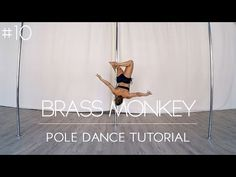How To Pole Dance #10 BRASS MONKEY - 10 ways to get into it - YouTube
