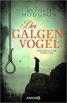 Buchvorstellung: Der Galgenvogel - Antonia Hudgson https://www.mordsbuch.net/2016/12/30/buchvorstellung-der-galgenvogel-antonia-hudgson/