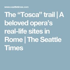 "The ""Tosca"" trail 
