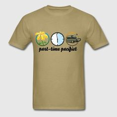part time pacifist - Men's T-Shirt Hoodies, Mens Tops, T Shirt, Design, Fashion, Supreme T Shirt, Moda, Sweatshirts, Tee Shirt