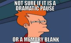 Not sure if it is a dramatic pause... Or memory blank.
