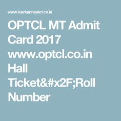 OPTCL MT Admit Card 2017 www.optcl.co.in Hall Ticket/Roll Number