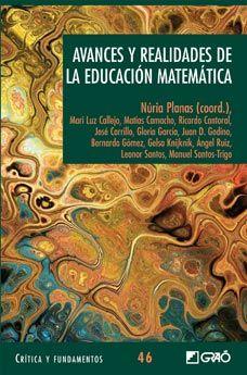 Avances y realidades de la educación matemática liburua. Este libro brinda la oportunidad de conocer modos de trabajo y estrategias de distintos investigadores para el desarrollo de la educación matemática en distintas partes del mundo.