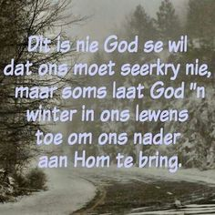 Bring ons na Hom Stay Strong Quotes, Afrikaanse Quotes, Gods Timing, True Words, Writing A Book, Bring It On, Faith, Messages, Christianity