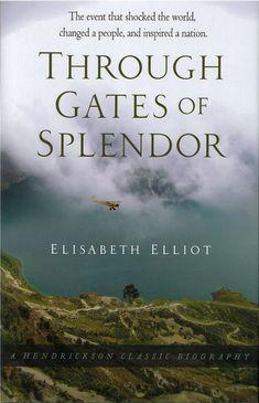 Book Review: 'Through Gates of Splendour' by Elisabeth Elliot ...