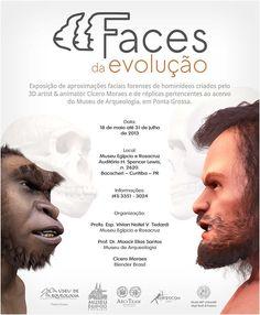 Exposição de aproximações faciais forenses de hominídeos criados pelo 3D artist & animator Cícero Moraes e de réplicas pertencentes ao acervo do Museu de Arqueologia, em Ponta Grossa.    Data: 18 de maio até 31 de julho  Local: Museu Egípcio e Rosacruz - Auditório H. Spencer Lewis, n. 2620. Bacacheri – Curitiba – PR  Informações: (41)33513024