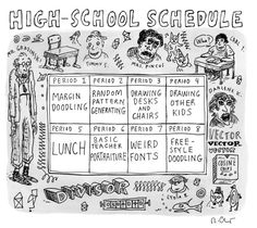 New Yorker cartoon by Roz Chast Good Jokes, Funny Jokes, High School Schedule, Roz Chast, The Sky Is Falling, Art Jokes, New Yorker Cartoons, School Daze, Doodle Patterns