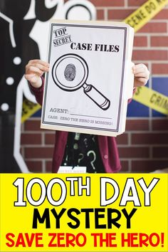 Make your 100th day of school UNFORGETTABLE with a 100th Day Mystery! Zero the Hero is MISSING! Your secret agents will work through missions (math centers) to earn clues and rescue Zero the Hero to save 100's Day!