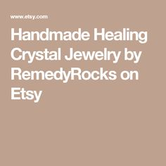 Handmade Healing Crystal Jewelry by RemedyRocks on Etsy