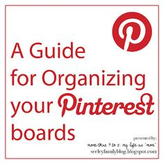 This is a great post for how to organize your boards by name and type for easier retrieval. - A Guide for Organizing your Pinterest boards | seeleyfamilyblog.blogspot.com