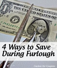My husband got furloughed - 4 ways to save $$$ that you might not have thought of!
