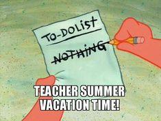 End of Year Teacher Memes - Be your best teacher! Teacher Summer, Best Teacher, Teacher Stuff, Teacher Tools, Vacation Meme, Funny Memes, Hilarious, Go For It, Teacher Memes