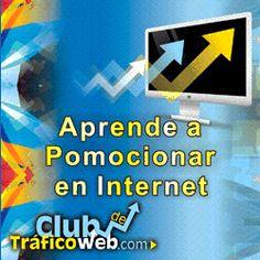 Aprende a promocionar en Internet.  Unete al CLUB de TRAFICO WEB  http://www.clubdetraficoweb.com/socio/709f5758