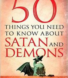 50 Things You Need To Know About Satan And Demons PDF