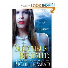 Succubus Revealed (Georgina Kincaid, Book 6) by Richelle Mead