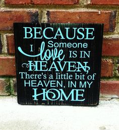 Sign Because Someone I love is in Heaven by TurquoiseWoodWorks, $26.00