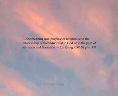 """Quote from Carl Jung: """"… the meaning and purpose of religion lie in the relationship of the individual to God or to the path of salvation and liberation."""" – CW 10, par. 507"""