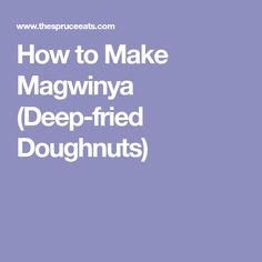 Magwinya (or amagwinya) are deep fried doughnuts and much loved snacks across Southern Africa. Prepare these tasty fat cakes at home. Doughnuts, South Africa, Tasty, Deep, Snacks, How To Make, Recipes, Recipies, Treats
