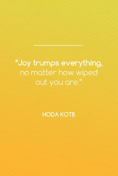 Moms and dads can relate to these words of wisdom and inspiration from Hoda Kotb. Keep it in mind next time you need some motivation.