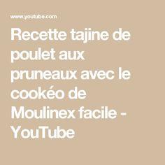 Recette tajine de poulet aux pruneaux avec le cookéo de Moulinex facile - YouTube
