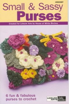 Maggie's Crochet · Small and Sassy Purses