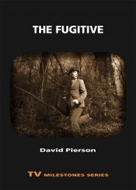 The Fugitive   TV Milestones Series   Wayne State University Press