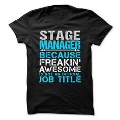 STAGE MANAGER Because FREAKING Awesome Is Not An Official Job Title T-Shirts, Hoodies. Check Price Now ==► https://www.sunfrog.com/No-Category/STAGE-MANAGER--Freaking-awesome.html?id=41382