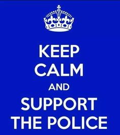 Keep Calm Support The Police
