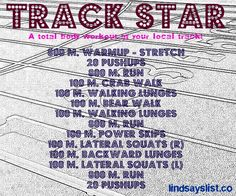 Track workout. I think I would probably die. I'm so out of shape!