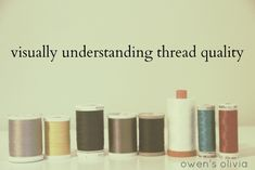 A fascinating read: Owen's Olivia: Your Sewing Thread Under A Microscope || Visually Understanding Thread Quality