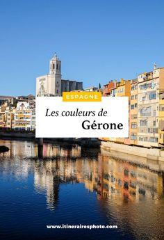 Visite de Gérone et ses façades colorées. On vous raconte notre journée dans cette ville qui fut notre coup de coeur en Catalogne !