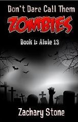 Aisle 13 (Don't Dare Call Them Zombies #1)