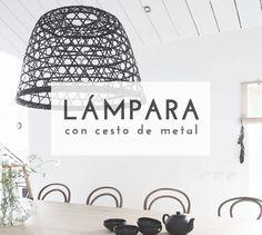 Crea una original lámpara de techo con un cesto de metal. #diy #decoración