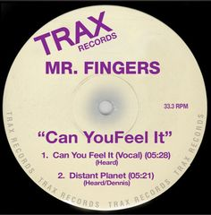 Songs like this are responsible for so much great music - Mr Fingers 'Can you feel it'
