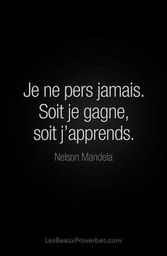 Mandela Je Ne Perds Jamais : mandela, perds, jamais, Idées, Citation, Citation,, Phrase, Belles, Citations