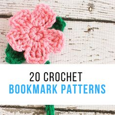 20 different crochet patterns for bookmarks that are perfect for a bookworm!