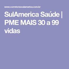 SulAmerica Saúde | PME MAIS 30 a 99 vidas