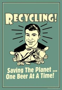 Recycling Saveing The Planet One Beer At A Time Funny Retro Indoor/Outdoor Plastic Sign Plastic Sign Recycling Quotes, Alcohol Memes, Alcohol Signs, Vodka, Beer Quotes, Funny Pictures Can't Stop Laughing, Beer Poster, More Beer, Vintage Metal Signs