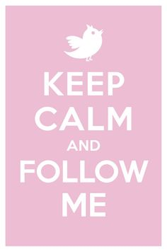 keep calm and follow me.