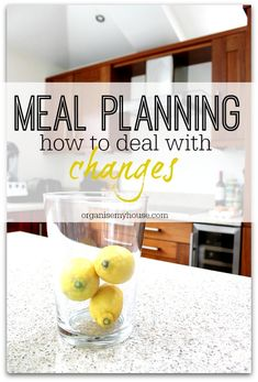 What happens when changes are made to your week? How do you make sure food isn't wasted and people eat? Find out in this meal planning article