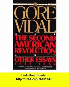 The Second American Revolution and Other Essays 1976-1982 (9780394713793) Gore Vidal , ISBN-10: 0394713796  , ISBN-13: 978-0394713793 ,  , tutorials , pdf , ebook , torrent , downloads , rapidshare , filesonic , hotfile , megaupload , fileserve