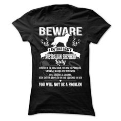 BEWARE IAM THAT AUSTRALIAN SHEPHERD LADY LIMITED TIME ONLY. ORDER NOW if you like, Item Not Sold Anywhere Else. Amazing for you or gift for your family members and your friends. Thank you #dog