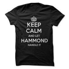 (Tshirt Deals) Keep Calm and let HAMMOND Handle it Personalized T-Shirt LN Discount Best Hoodies, Funny Tee Shirts